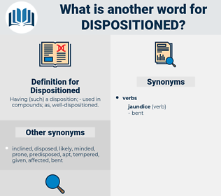 Dispositioned, synonym Dispositioned, another word for Dispositioned, words like Dispositioned, thesaurus Dispositioned