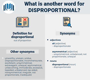 disproportional, synonym disproportional, another word for disproportional, words like disproportional, thesaurus disproportional