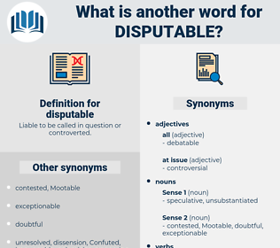 disputable, synonym disputable, another word for disputable, words like disputable, thesaurus disputable