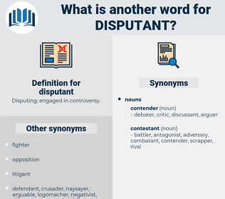 disputant, synonym disputant, another word for disputant, words like disputant, thesaurus disputant