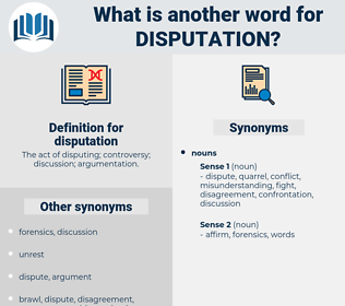 disputation, synonym disputation, another word for disputation, words like disputation, thesaurus disputation