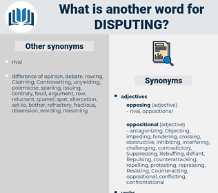 Disputing, synonym Disputing, another word for Disputing, words like Disputing, thesaurus Disputing