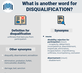 disqualification, synonym disqualification, another word for disqualification, words like disqualification, thesaurus disqualification