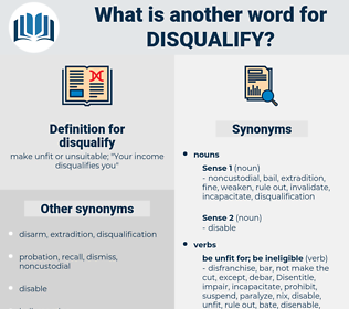 disqualify, synonym disqualify, another word for disqualify, words like disqualify, thesaurus disqualify