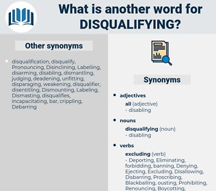 disqualifying, synonym disqualifying, another word for disqualifying, words like disqualifying, thesaurus disqualifying