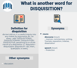 disquisition, synonym disquisition, another word for disquisition, words like disquisition, thesaurus disquisition