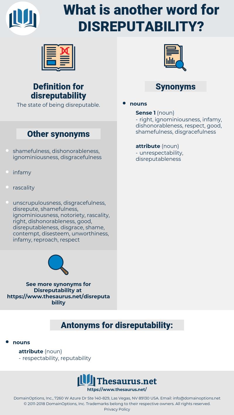 disreputability, synonym disreputability, another word for disreputability, words like disreputability, thesaurus disreputability