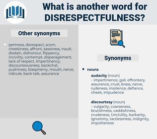 disrespectfulness, synonym disrespectfulness, another word for disrespectfulness, words like disrespectfulness, thesaurus disrespectfulness