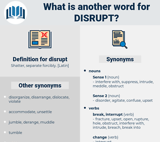 disrupt, synonym disrupt, another word for disrupt, words like disrupt, thesaurus disrupt