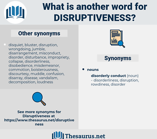 disruptiveness, synonym disruptiveness, another word for disruptiveness, words like disruptiveness, thesaurus disruptiveness