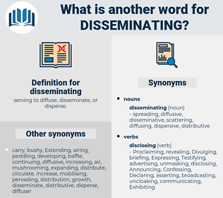 disseminating, synonym disseminating, another word for disseminating, words like disseminating, thesaurus disseminating
