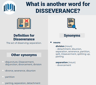 Disseverance, synonym Disseverance, another word for Disseverance, words like Disseverance, thesaurus Disseverance