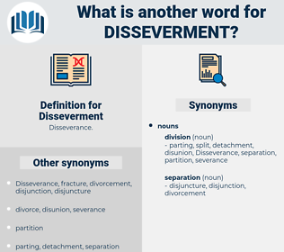 Disseverment, synonym Disseverment, another word for Disseverment, words like Disseverment, thesaurus Disseverment