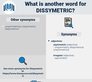 dissymetric, synonym dissymetric, another word for dissymetric, words like dissymetric, thesaurus dissymetric