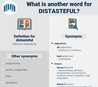 distasteful, synonym distasteful, another word for distasteful, words like distasteful, thesaurus distasteful