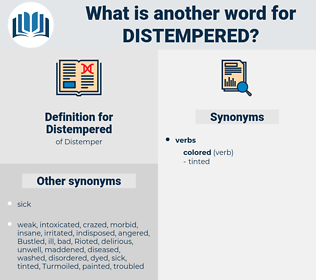 Distempered, synonym Distempered, another word for Distempered, words like Distempered, thesaurus Distempered