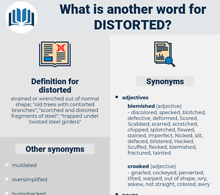 distorted, synonym distorted, another word for distorted, words like distorted, thesaurus distorted