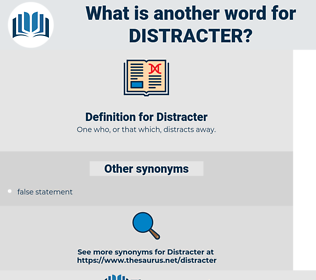 Distracter, synonym Distracter, another word for Distracter, words like Distracter, thesaurus Distracter