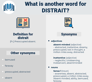 distrait, synonym distrait, another word for distrait, words like distrait, thesaurus distrait