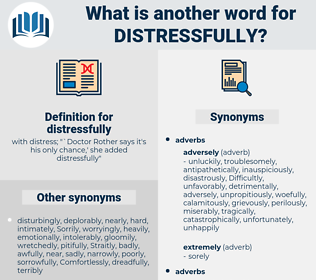 distressfully, synonym distressfully, another word for distressfully, words like distressfully, thesaurus distressfully
