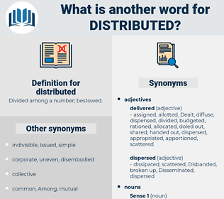 distributed, synonym distributed, another word for distributed, words like distributed, thesaurus distributed