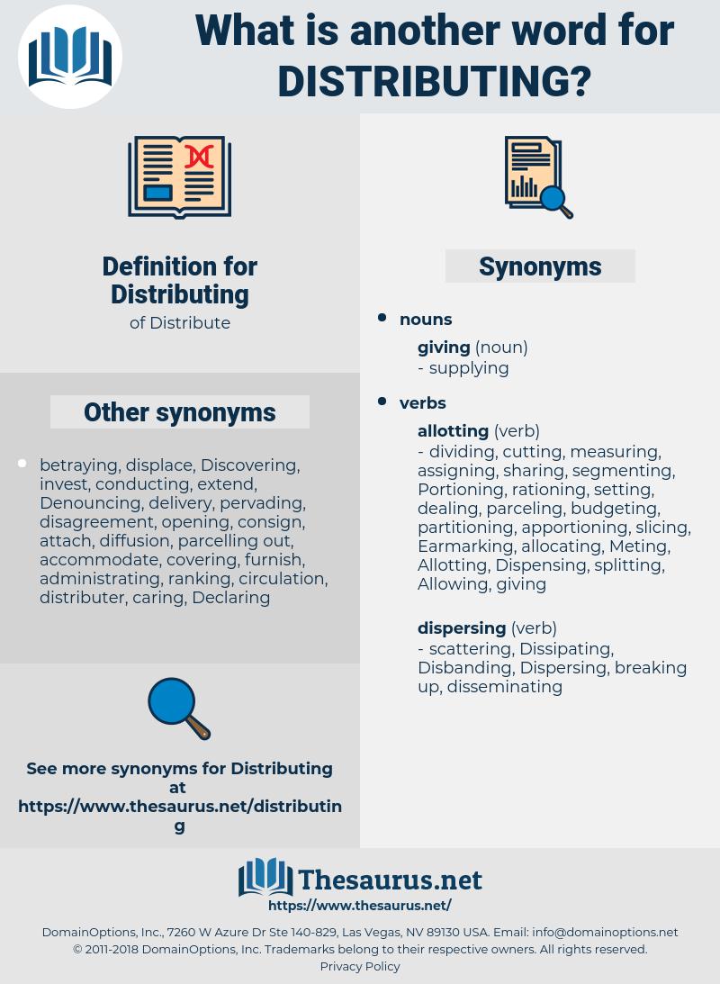 Distributing, synonym Distributing, another word for Distributing, words like Distributing, thesaurus Distributing