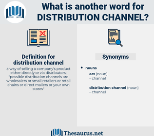 distribution channel, synonym distribution channel, another word for distribution channel, words like distribution channel, thesaurus distribution channel