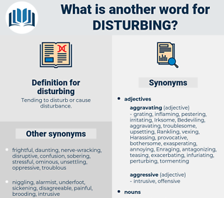 disturbing, synonym disturbing, another word for disturbing, words like disturbing, thesaurus disturbing