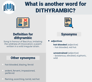 dithyrambic, synonym dithyrambic, another word for dithyrambic, words like dithyrambic, thesaurus dithyrambic
