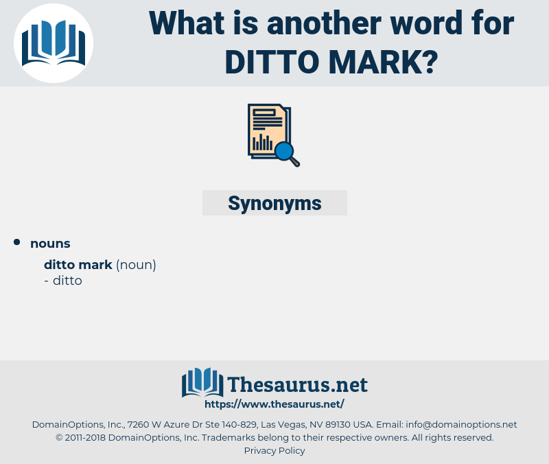 ditto mark, synonym ditto mark, another word for ditto mark, words like ditto mark, thesaurus ditto mark