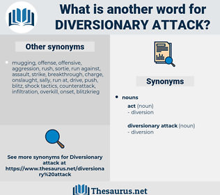 diversionary attack, synonym diversionary attack, another word for diversionary attack, words like diversionary attack, thesaurus diversionary attack