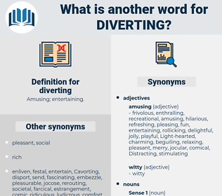 diverting, synonym diverting, another word for diverting, words like diverting, thesaurus diverting