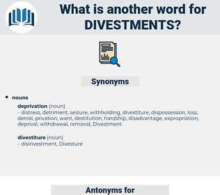divestments, synonym divestments, another word for divestments, words like divestments, thesaurus divestments