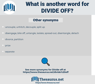 divide off, synonym divide off, another word for divide off, words like divide off, thesaurus divide off