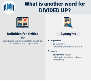 divided up, synonym divided up, another word for divided up, words like divided up, thesaurus divided up