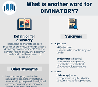 divinatory, synonym divinatory, another word for divinatory, words like divinatory, thesaurus divinatory