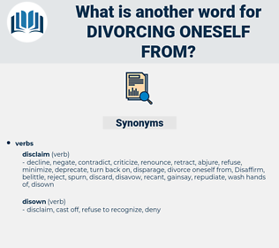 divorcing oneself from, synonym divorcing oneself from, another word for divorcing oneself from, words like divorcing oneself from, thesaurus divorcing oneself from