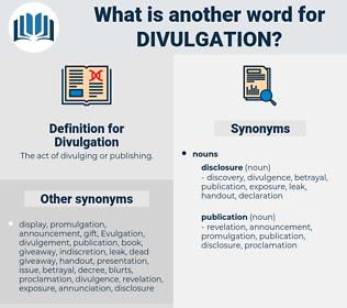 Divulgation, synonym Divulgation, another word for Divulgation, words like Divulgation, thesaurus Divulgation