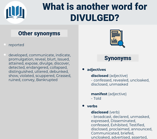 Divulged, synonym Divulged, another word for Divulged, words like Divulged, thesaurus Divulged