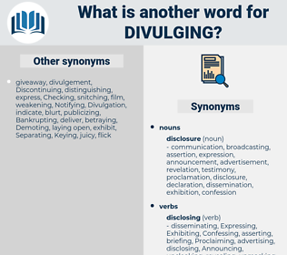 Divulging, synonym Divulging, another word for Divulging, words like Divulging, thesaurus Divulging