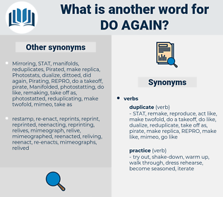 do again, synonym do again, another word for do again, words like do again, thesaurus do again