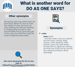 do as one says, synonym do as one says, another word for do as one says, words like do as one says, thesaurus do as one says