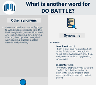 do battle, synonym do battle, another word for do battle, words like do battle, thesaurus do battle