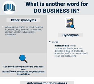 do business in, synonym do business in, another word for do business in, words like do business in, thesaurus do business in