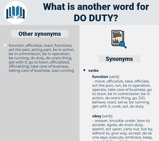 do duty, synonym do duty, another word for do duty, words like do duty, thesaurus do duty