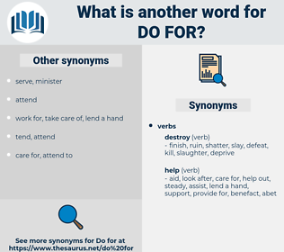 do for, synonym do for, another word for do for, words like do for, thesaurus do for