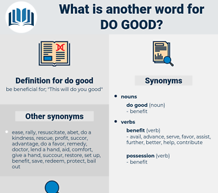 do good, synonym do good, another word for do good, words like do good, thesaurus do good