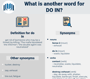 do in, synonym do in, another word for do in, words like do in, thesaurus do in