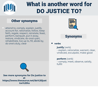 do justice to, synonym do justice to, another word for do justice to, words like do justice to, thesaurus do justice to