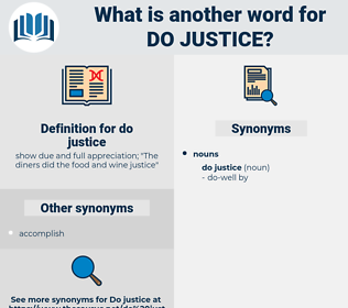 do justice, synonym do justice, another word for do justice, words like do justice, thesaurus do justice